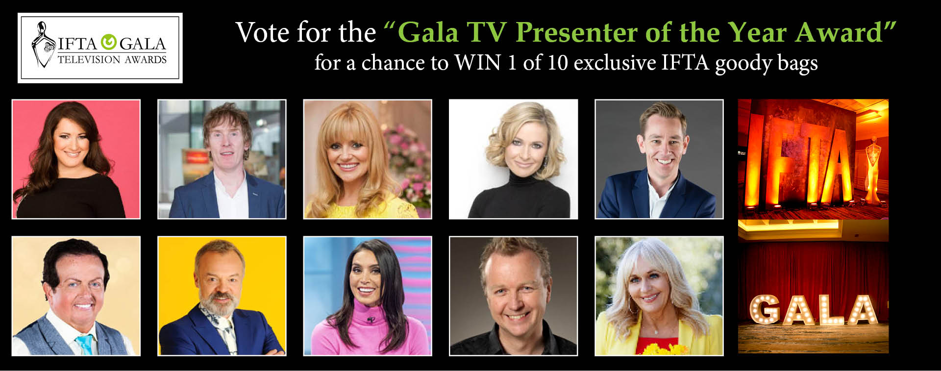 Vote for the Gala TV Presenter of the Year Award for a chance to win 1 of 10 exclusive IFTA goody bags