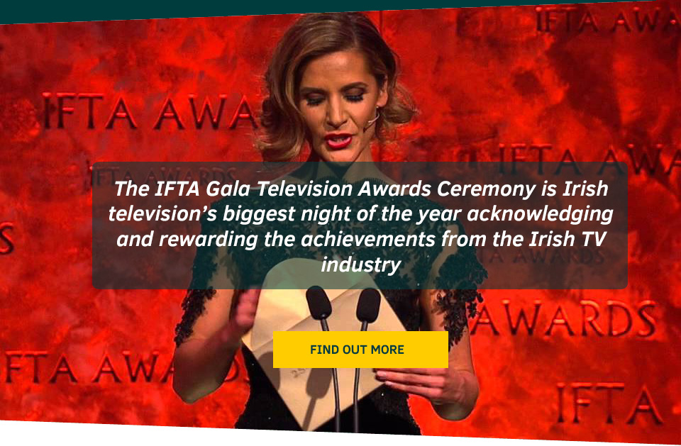 Find out more about the Gala IFTA Awards